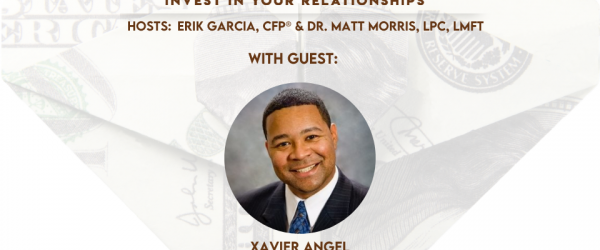 Xavier Angel - Building Us Podcast - Best Financial Advice